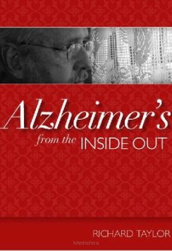 Alzheimer's from the Inside Out
